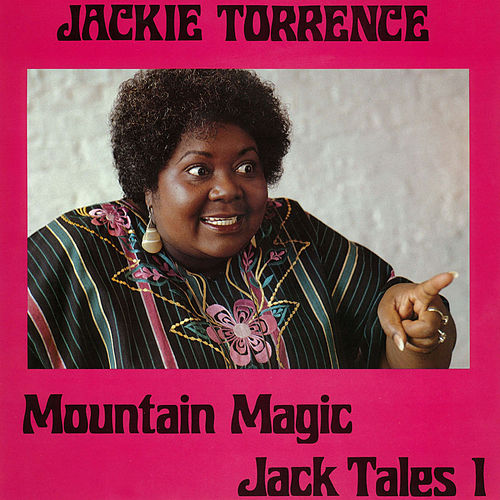 Mountain Magic - Jack Tales I by Jackie Torrence