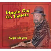 Trippin out on Triplets by Augie Meyers