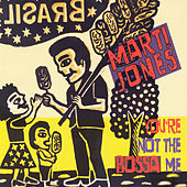You're Not the Bossa Me by Marti Jones
