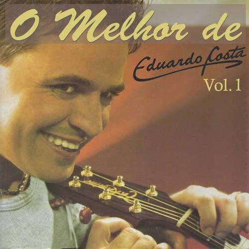 O Melhor de Eduardo Costa Vol. 1 by Eduardo Costa