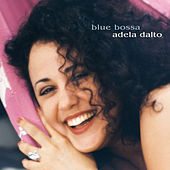Blue Bossa by Adela Dalto