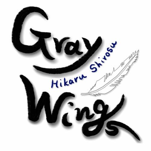 Gray Wings by Hikaru Shirosu