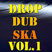 Drop Dub Ska, Vol.1 by Various Artists