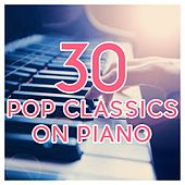 30 Pop Classics on Piano by Various Artists