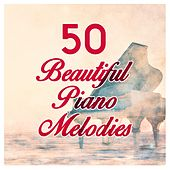 50 Beautiful Piano Melodies by Various Artists