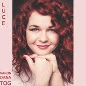 Nakon dana tog - Single by Luce