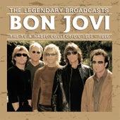 The Legendary Broadcasts (Live) von Bon Jovi