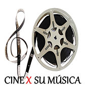 Cine X Su Música by Various Artists