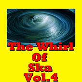 The Whirl Of Ska, Vol.4 by Various Artists