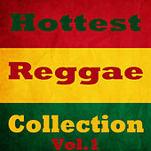 Hottest Reggae Collection, Vol.1 by Various Artists