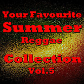 Your Favourite Summer Reggae Collection, Vol.5 by Various Artists