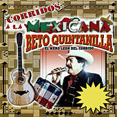 Corridos a la Mexicana by Beto Quintanilla El Mero Leon Del Corrido