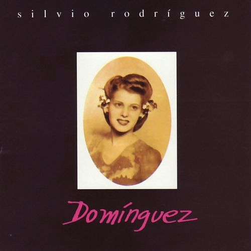 Dominguez by Silvio Rodriguez
