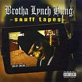 Snuff Tapes by Brotha Lynch Hung
