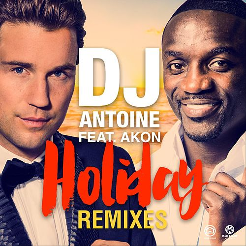 Holiday (Remixes) von DJ Antoine