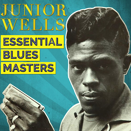 Essential Blues Masters von Junior Wells