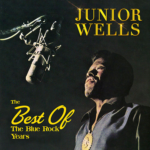 The Best of the Blue Rock Years von Junior Wells