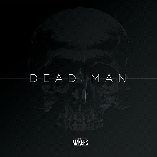 Dead Man by The Makers