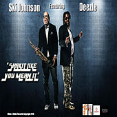Shakit Like You Mean It (feat. Deezle) by Ski Johnson