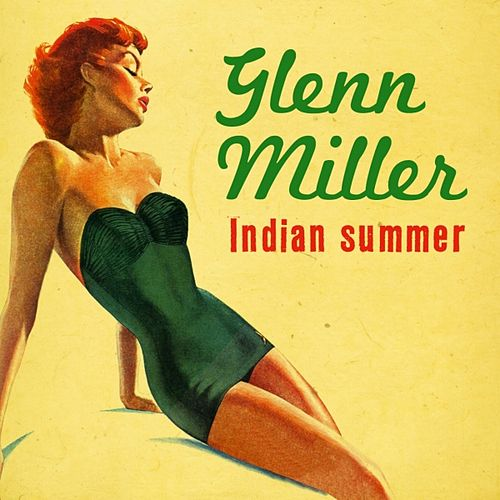 Indian Summer by Glenn Miller