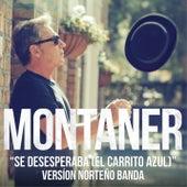Se Desesperaba (El Carrito Azul) (Versión Norteño Banda) by Ricardo Montaner