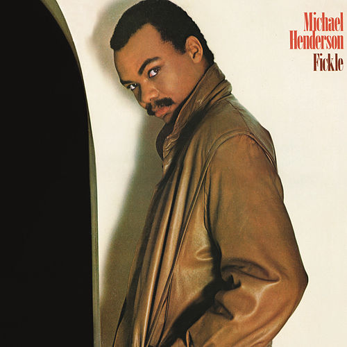 Fickle (Expanded) by Michael Henderson (Pop)