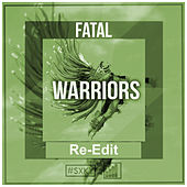Warriors (Re-Edit) by Fatal