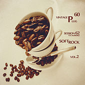 Vintage Plug 60: Session 62 - Soft Rock, Vol. 2 by Various Artists
