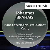 Brahms: Piano Concerto No. 1 in D Minor, Op. 15 (Live) by Wilhelm Kempff