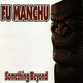 Something Beyond by Fu Manchu