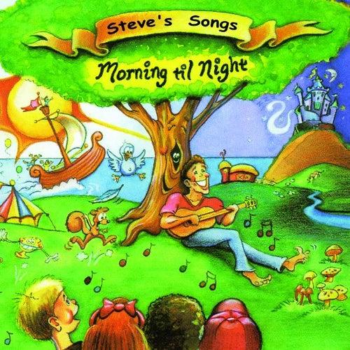 Morning til Night by Steve Songs
