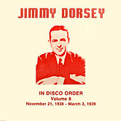 Jimmy Dorsey in Disco Order, Vol. 8 by Jimmy Dorsey