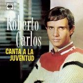 Roberto Carlos Canta a La Juventud by Roberto Carlos