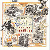 Discover the Classics - Heroes & Heroines by Various Artists