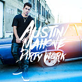 Dirty Work by Austin Mahone