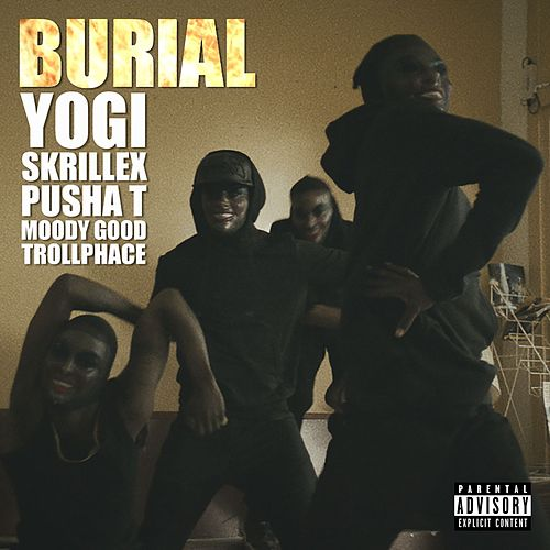 Burial (feat. Pusha T, Moody Good, TrollPhace) by Yogi