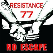 No Escape by Resistance 77