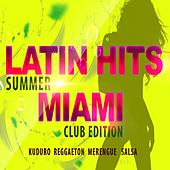 Latin Hits Miami: Summer Club Edition by Various Artists