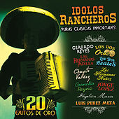 Idolos Rancheros - Puras Clasicas Inmortales by Various Artists