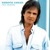 Pra Sempre by Roberto Carlos