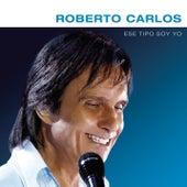Ese Tipo Soy Yo by Roberto Carlos