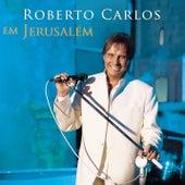 Roberto Carlos em Jerusalém by Roberto Carlos