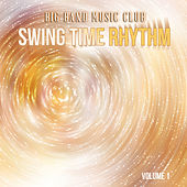 Big Band Music Club: Swing Time Rhythm, Vol. 1 by Various Artists