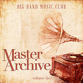 Big Band Music Club: Master Archives, Vol. 5 by Various Artists