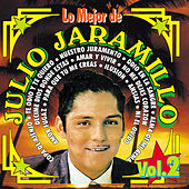 Lo Mejor de Julio Jaramillo, Vol. 2 by Julio Jaramillo