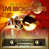 Big Band Music Club: Live Broadcasters, Vol. 1 by Various Artists