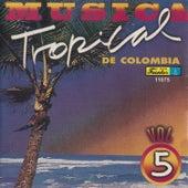 Música Tropical de Colombia, Vol. 5 by Various Artists