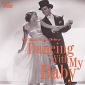 Big Band Music Deluxe: Dancin' with My Baby, Vol. 4 von Various Artists