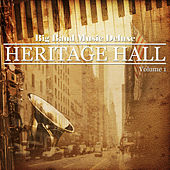 Big Band Music Deluxe: Heritage Hall, Vol. 1 by Various Artists