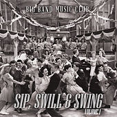 Big Band Music Club: Sip, Swirl and Swing, Vol. 1 by Various Artists